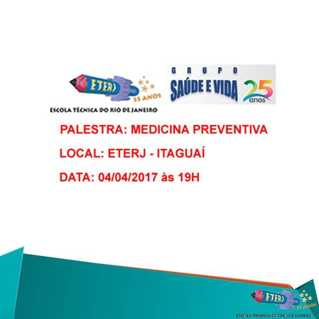 Palestra gratuita sobre Medicina Preventiva – 04/04/17 na ETERJ – Itaguaí