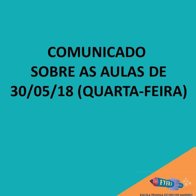 COMUNICADO SOBRE AS AULAS DO DIA 30/05 (QUARTA-FEIRA)