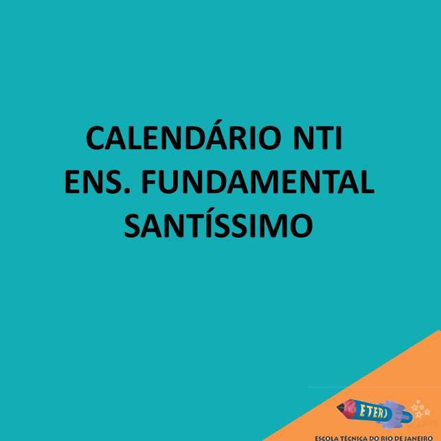 CALENDÁRIO NTI ENSINO FUNDAMENTAL SANTÍSSIMO