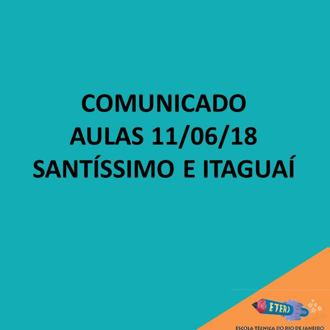 COMUNICADO – Aulas 11/06/18 (segunda-feira)