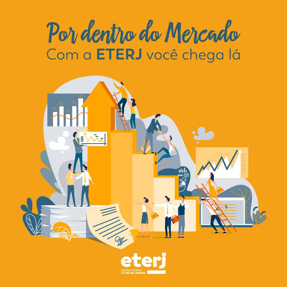 Por Dentro do Mercado… Com a ETERJ você chega lá!